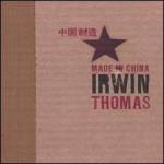 Irwin Thimas - Made In China